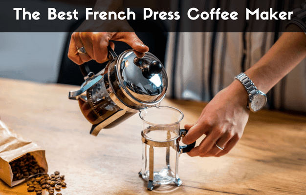 Best French Press Coffee Maker - 2020 Buying Guide (Tested)