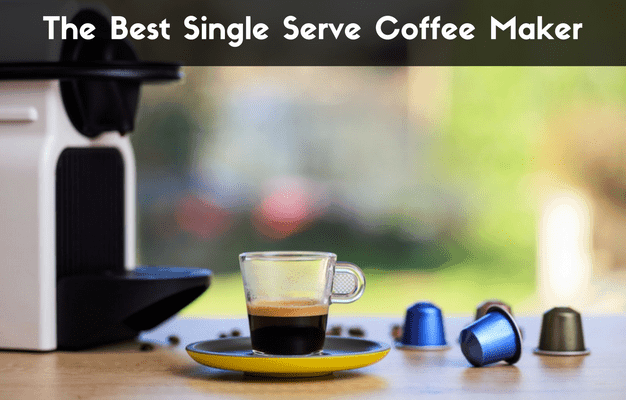 Best Single Serve Coffee Maker 2019 Buying Guide Tested